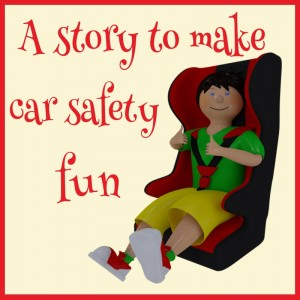 A story to make car safety fun
