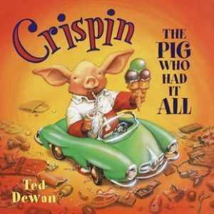 Crispin the Pig who had it all