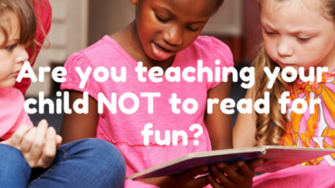 Are you teaching your child NOT to read for fun?